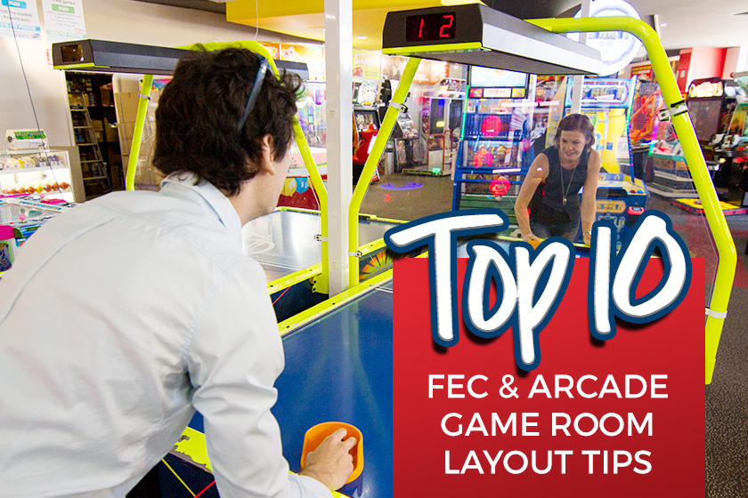 Top 10 FEC and Arcade Game Room Layout Tips
