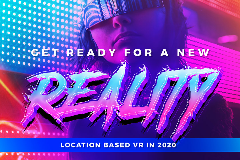 New Reality - Location Based VR in 2020